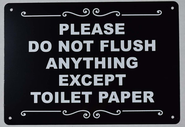 Please Do Not Flush Anything Except Toilet Paper