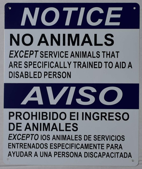 NOTICE NO ANIMALS EXCEPT SERVICE ANIMALS BILINGUAL SIGN .