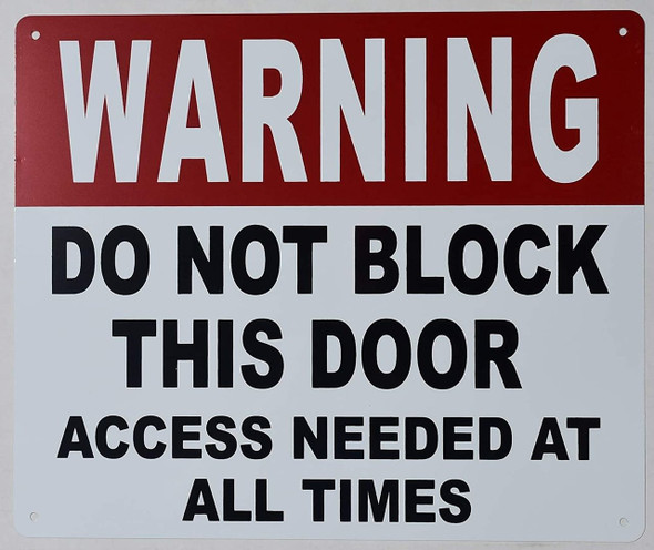 Warning DO NOT Block This Door Access Needed at All Times Sign