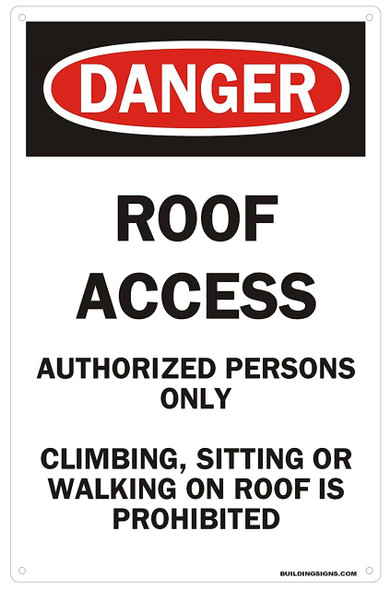 Danger: ROOF Access Authorized Persons ONLY Climbing, Sitting OR Walking ON ROOF is Prohibited   (Aluminium Rust Free)