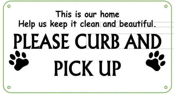 This is Our Home Help us Keep it Clean and Beautiful. Please Curb and Pick up After Your Dog