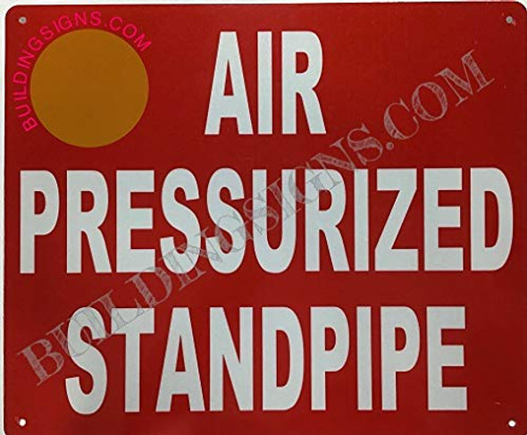 AIR PRESSURIZED Standpipe Sign