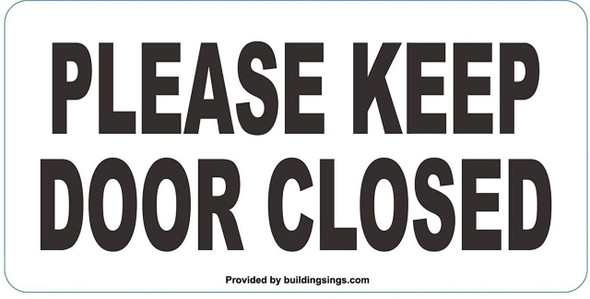 2 Pack-Please Keep Door Closed  Color White - with Double Side Tape