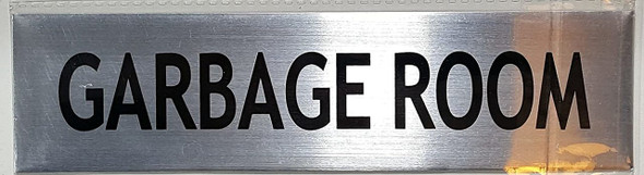 GARBAGE ROOM SIGN -BRUSHED ALUMINUM