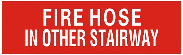 Fire Hose in other stairway sign - RED (3 X 10)-Ref05-2020