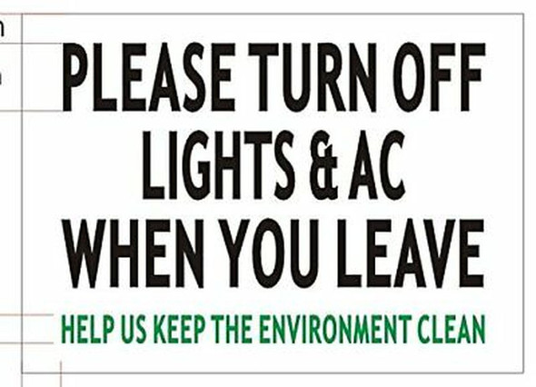 Please Turn Off Light & A/C When You Leave  (White Aluminium)