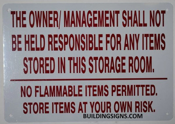 The Owner and Management Shall NOT BE HELD Responsible for Any Items STO in This Storage Room Sign