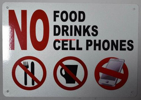 No Food No Drinks No Cell Phones SIGNAGE, Engineer Grade Reflective Aluminum SIGNAGE