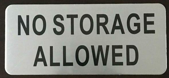 NO STORAGE ALLOWED SIGN ( BRUSH AluminiumALUMINIUM -Rust Free )