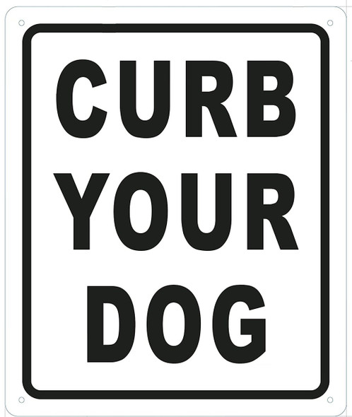 "CURB YOUR DOG "" SIGN - BRUSHED ALUMINUM"