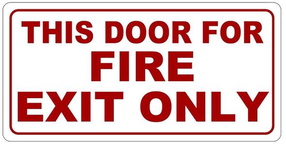 THIS DOOR FOR FIRE