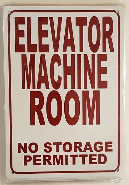 ELEVATOR MACHINE ROOM-NO STORAGE PERMITTED SIGN (WHITE  ALUMINIUM )