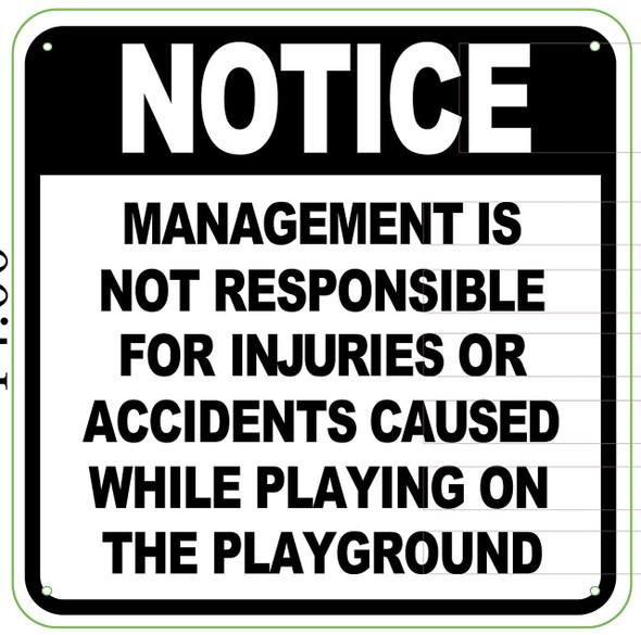 MANAGEMENT IS NOT RESPONSIBLE FOR INJURIES OR ACCIDENTS CAUSED WHILE ON THE PLAYGROUND SIGN