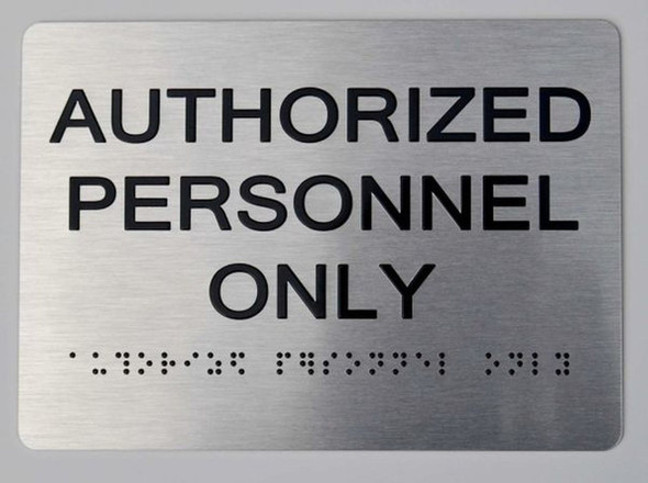 Authorized Personnel ONLY ADA Sign silver