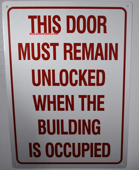 This Door Must Remain Unlocked When Building is Occupied Sign-