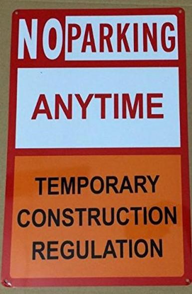 No Parking Anytime Temporary construction Regulation Aluminum