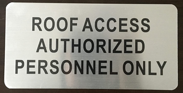 ROOF Access Authorized Personal ONLY Sign