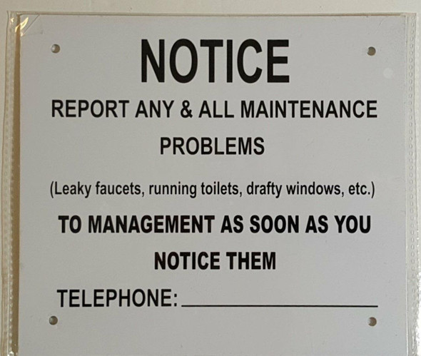 Notice report any & All maintenance problems to management sign