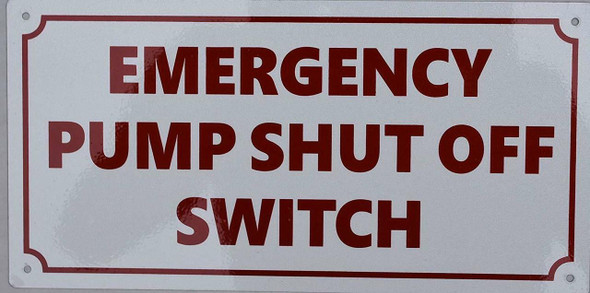 Emergency Pump Shut Off Switch Sign