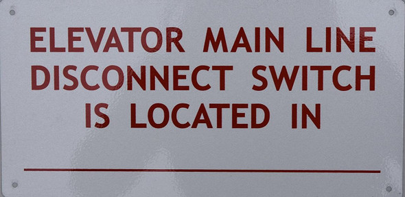 Elevator Main LINE Disconnect Switch Located in- Sign (Aluminium Reflective, White )