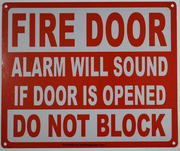 FIRE DOOR ALARM WILL SOUND IF DOOR IS OPENED DO NOT BLOCK SIGN