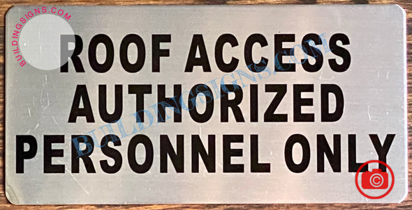 ROOF ACCESS AUTHORIZED PERSONNEL ONLY SIGN