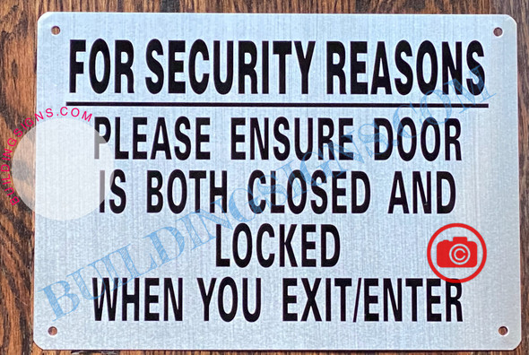 FOR SECURITY REASONS PLEASE ENSURE DOOR IS BOTH CLOSED AND LOCKED WHEN YOU EXIT OR ENTER SIGN