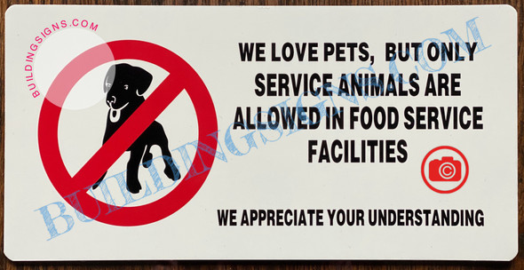 WE LOVE PETS, BUT ONLY SERVICE ANIMALS ARE ALLOWED IN FOOD SERVICE FACILITIES WE APPRECIATE YOUR UNDERSTANDING SIGN