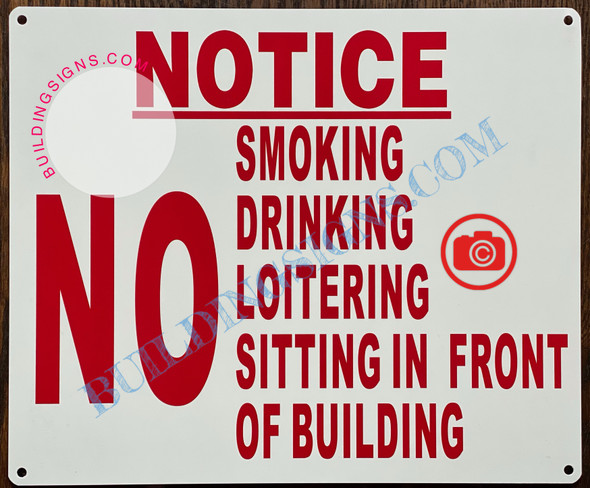 NOTICE NO SMOKING DRINKING LOITERING SITTING IN FRONT OF BUILDING SIGN
