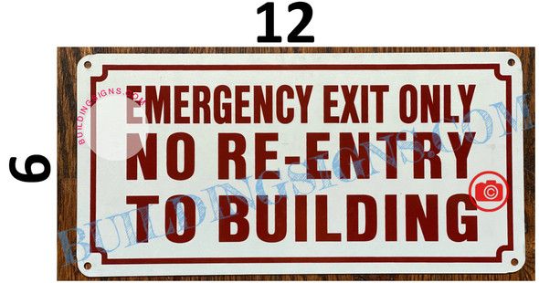 EMERGENCY EXIT ONLY NO RE-ENTRY TO BUILDING SIGN (ALUMINUM SIGNS 6X12)