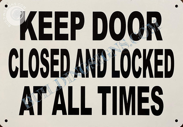 "Sign Close and Lock The Door -""Keep Door Closed and Locked"""