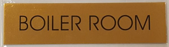 BOILER ROOM SIGN - Gold BACKGROUND  WITH SELF ADHESIVE STICKER FOR INDOOR USE