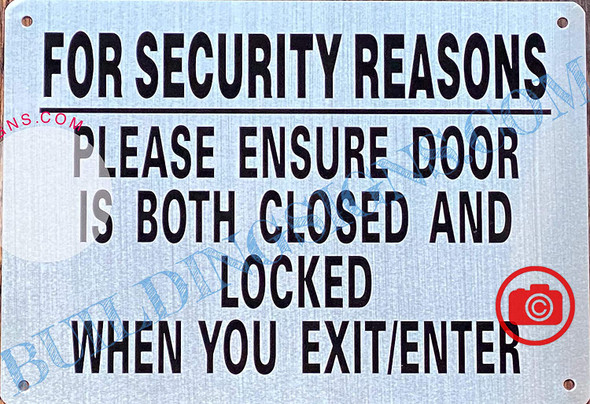 For Security Reasons Please Ensure Door is Both Closed and Locked When You EXIT Sign (Brush Aluminum, Size 7x10 inch, 4 Holes)