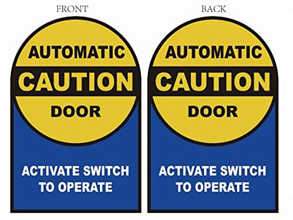 Caution - Automatic Door, Activate Switch to Operate 2-Sided Window Decal Singange