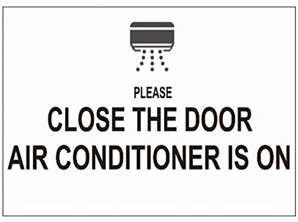Close The Door AIR Conditioner is ON Window Label Decal Sticker Singange