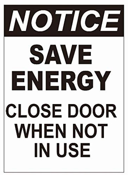 Notice: Save ENERGEY Close Door When NOT in USE