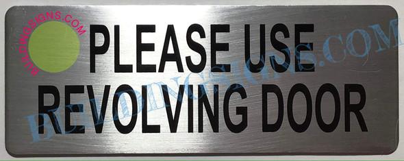 Please USE REVOLVING Door Sign