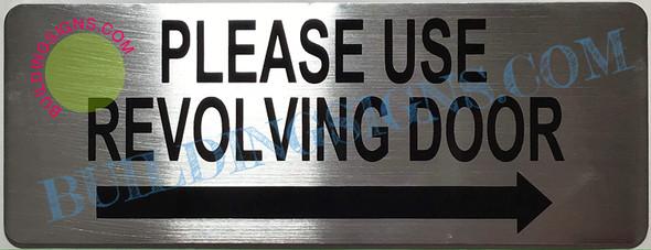 Please USE REVOLVING Door Arrow Right Sign