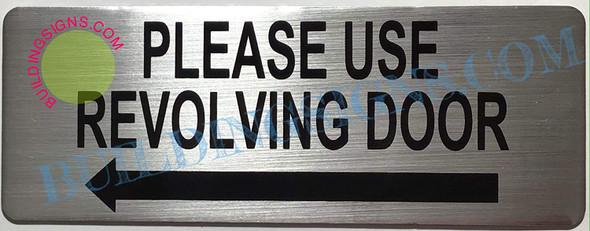 Please USE REVOLVING Door Arrow Left Sign