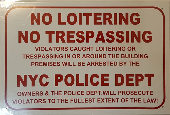 No Loitering No Trespassing Violators Caught Loitering Or Trespassing In Or Around Sign