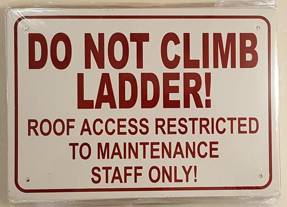 Do Not Climb ladder sign (Aluminum Sign )