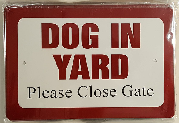 Dog in Yard Please Close Gate sign (Aluminum Sign)