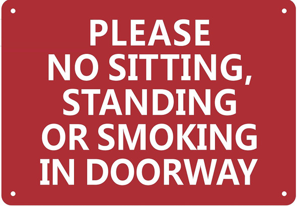 Please NO Sitting Standing OR Smoking in Doorway Sign