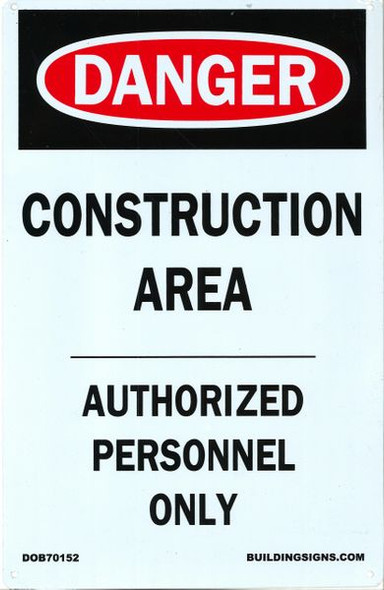 Construction Area - Authorized Personnel Only SIGN