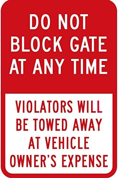 Do Not Block Gate At Any Time - Violator's Will Be Towed Away At Vehicle Owner's