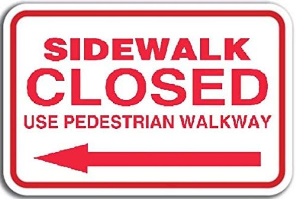 SIDEWALK CLOSED Sign - LEFT ARROW