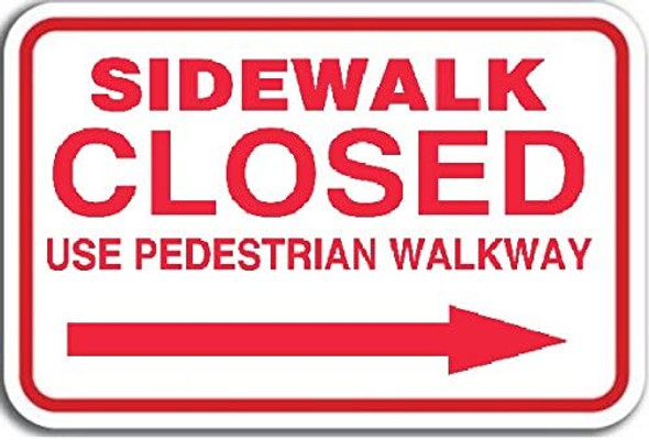 SIDEWALK CLOSED SIGN - RIGHT ARROW