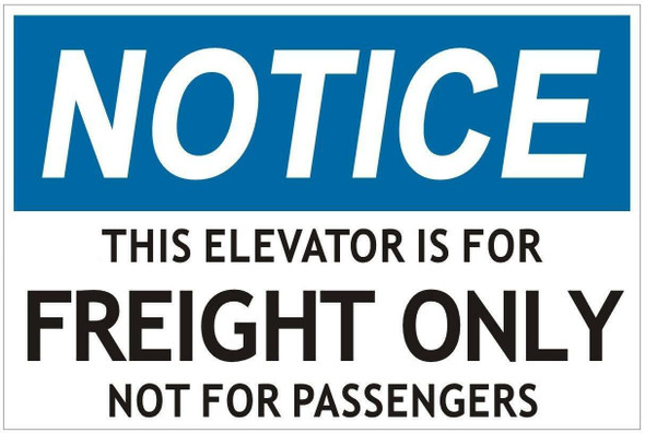 Notice This Elevator is for Freight ONLY NOT for Passengers Sign (Aluminium, White,Double Sided Tape)
