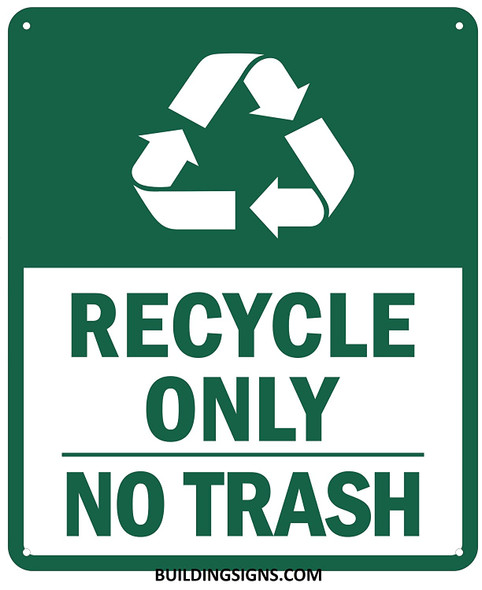 Recycle ONLY NO Trash Sign