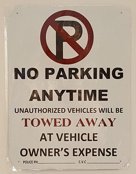 NO PARKING ANY TIME Sign (Aluminum SignWith C.V.C)